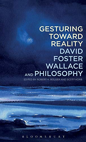 9781441128355: Gesturing Toward Reality: David Foster Wallace and Philosophy