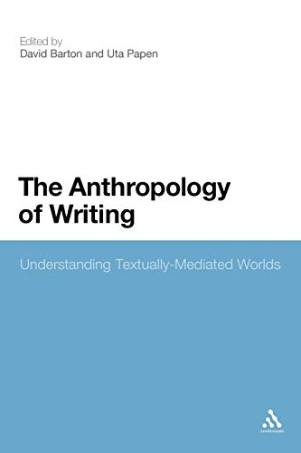 9781441128898: The Anthropology of Writing: Understanding Textually Mediated Worlds