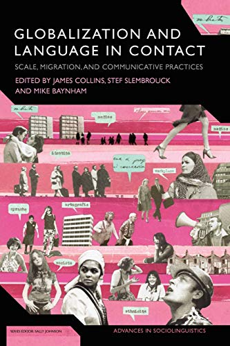 Globalization and Language in Contact: Scale, Migration,: Baynham, Mike