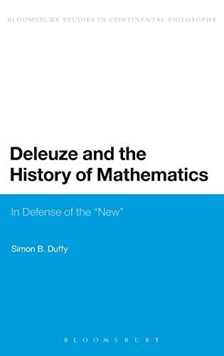 9781441129505: Deleuze and the History of Mathematics: In Defense of the 'New' (Bloomsbury Studies in Continental Philosophy)