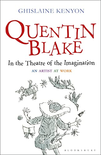 9781441130075: Quentin Blake: In the Theatre of the Imagination: An Artist at Work
