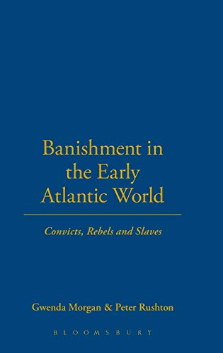 9781441130112: Banishment in the Early Atlantic World: Convicts, Rebels and Slaves