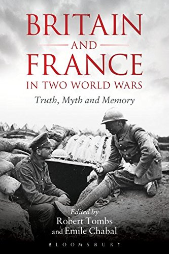 9781441130396: Britain and France in Two World Wars: Truth, Myth and Memory
