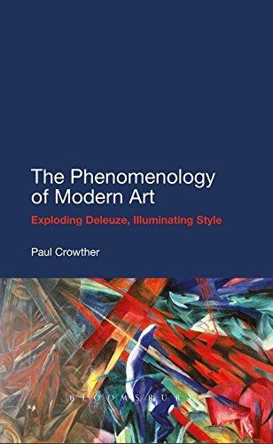 9781441130914: The Phenomenology of Modern Art: Exploding Deleuze, Illuminating Style