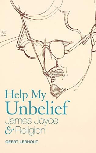 9781441131089: Help My Unbelief: James Joyce and Religion