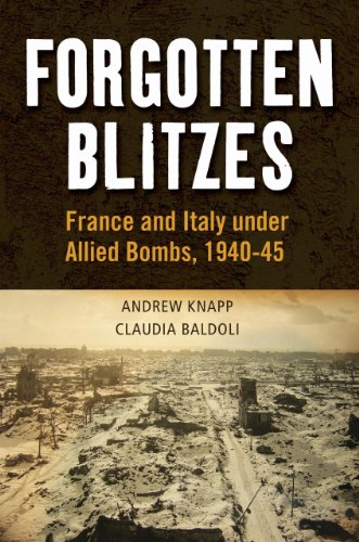 9781441131096: Forgotten Blitzes: France and Italy under Allied Air Attack, 1940-1945