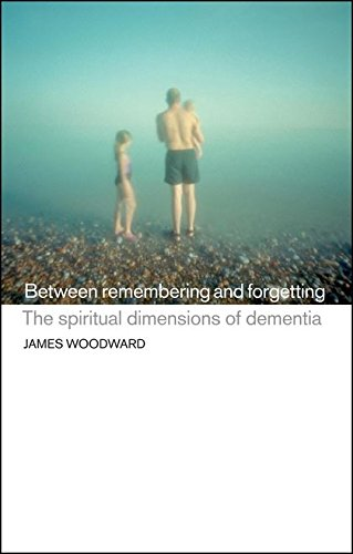 9781441131140: Between Remembering and Forgetting: The Spritual Dimensions of Dementia