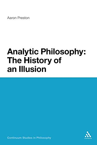 9781441131966: Analytic Philosophy: The History of an Illusion (Continuum Studies in Philosophy)
