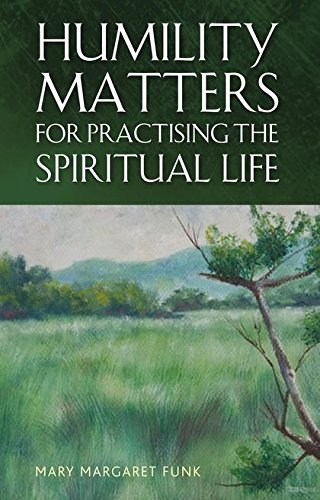9781441133090: Humility Matters for Practicing the Spiritual Life