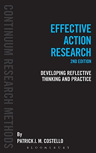 9781441133267: Effective Action Research: Developing Reflective Thinking and Practice (Continuum Research Methods)