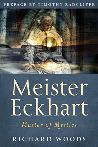 Meister Eckhart: Master of Mystics (1441134425) by Richard Woods