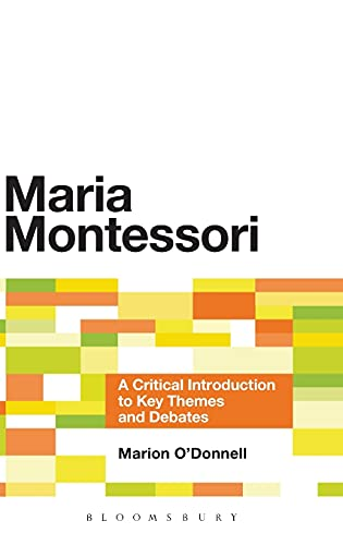9781441134721: Maria Montessori: A Critical Introduction to Key Themes and Debates