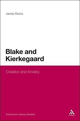 Blake and Kierkegaard: Creation and Anxiety (Continuum Literary Studies): Rovira, James