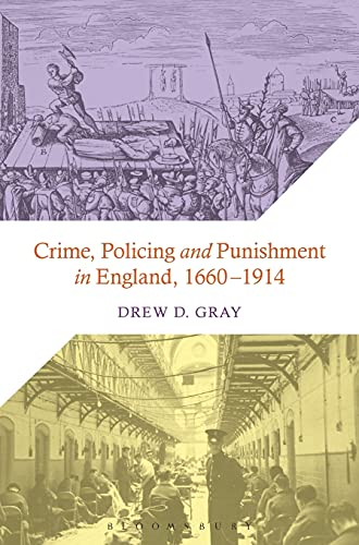 Crime, Policing and Punishment in England, 1660-1914: Gray, Drew D.