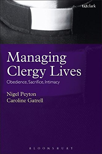 Managing Clergy Lives: Obedience, Sacrifice, Intimacy: Nigel Peyton