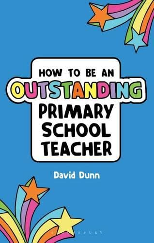 9781441138415: How to Be an Outstanding Primary School Teacher (Outstanding Teaching)