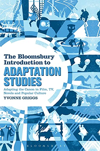 9781441138484: The Bloomsbury Introduction to Adaptation Studies: Adapting the Canon in Film, TV, Novels and Popular Culture