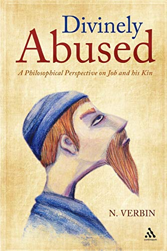 Divinely Abused: A Philosophical Perspective on Job and his Kin: N. Verbin