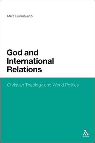 9781441138668: God and International Relations: Christian Theology and World Politics