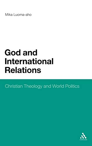 9781441138668: God and International Relations: Christian Theology and World Politics