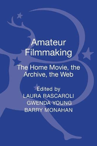 9781441139054: Amateur Filmmaking: The Home Movie, the Archive, the Web