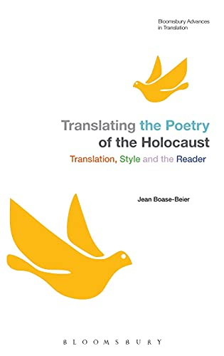 9781441139528: Translating the Poetry of the Holocaust: Translation, Style and the Reader (Bloomsbury Advances in Translation)