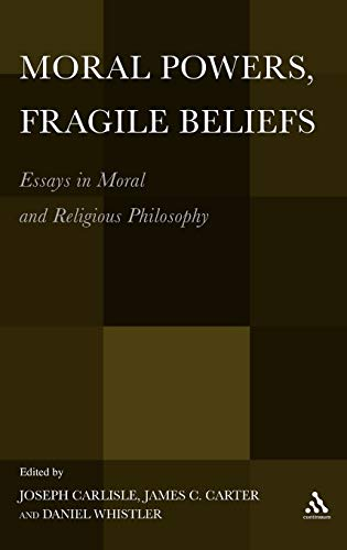 9781441140319: Moral Powers, Fragile Beliefs: Essays in Moral and Religious Philosophy