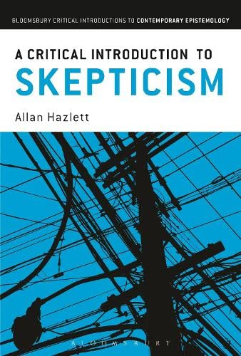 9781441140531: A Critical Introduction to Skepticism (Bloomsbury Critical Introductions to Contemporary Epistemology)