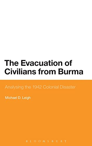 The Evacuation of Civilians from Burma: Leigh, Michael D.