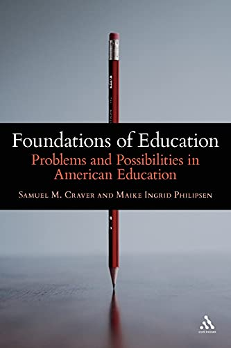 9781441140951: Foundations of Education: Problems and Possibilities in American Education