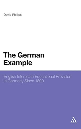 9781441141309: The German Example: English Interest in Educational Provision in Germany Since 1800