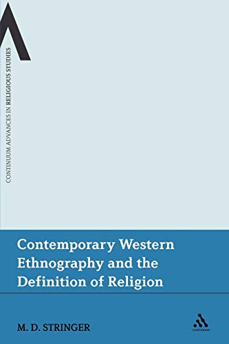 9781441141460: Contemporary Western Ethnography and the Definition of Religion (Continuum Advances in Religious Studies)