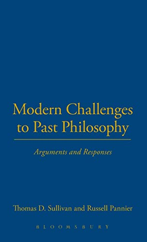 9781441141668: Modern Challenges to Past Philosophy: Arguments and Responses