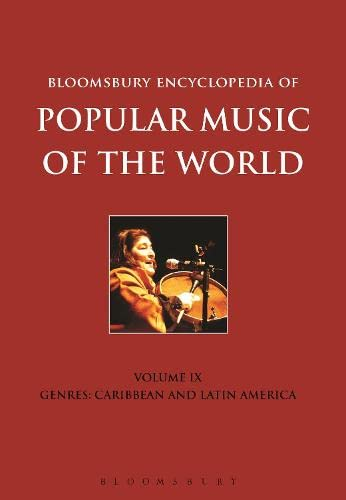 9781441141972: Bloomsbury Encyclopedia of Popular Music of the World, Volume 9: Genres: Caribbean and Latin America