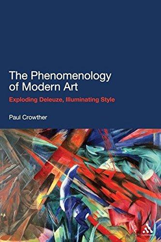9781441142580: The Phenomenology of Modern Art: Exploding Deleuze, Illuminating Style