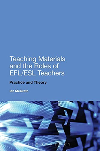 9781441143693: Teaching Materials and the Roles of EFL/ESL Teachers: Practice and Theory