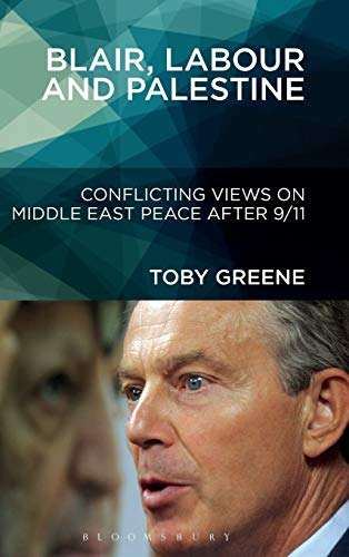 9781441143723: Blair, Labour, and Palestine: Conflicting Views on Middle East Peace After 9/11