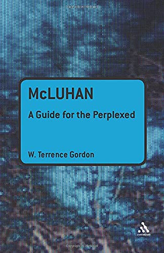 9781441143808: McLuhan: A Guide for the Perplexed (Guides for the Perplexed)