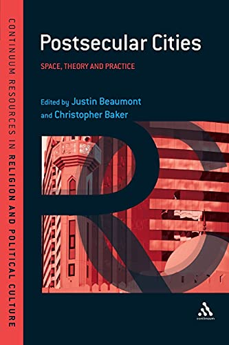 9781441144256: Postsecular Cities: Space, Theory and Practice (Continuum Resources in Religion and Political Culture)