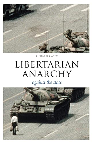 9781441144676: Libertarian Anarchy: Against the State (Think Now)