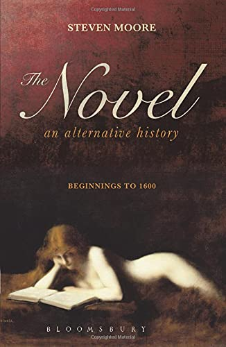 9781441145475: The Novel: An Alternative History: Beginnings to 1600