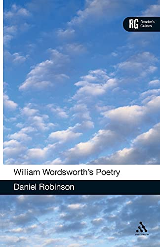 William Wordsworth's Poetry (Reader's Guides) (1441145877) by Robinson, Daniel