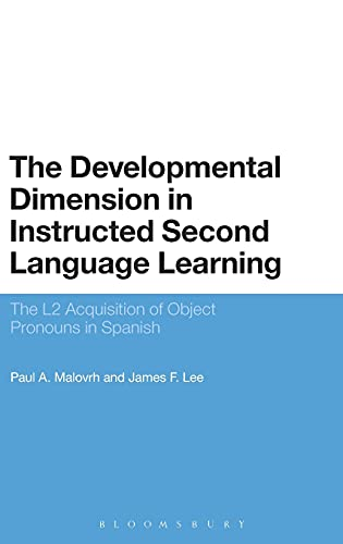 9781441146298: The Developmental Dimension in Instructed Second Language Learning: The L2 Acquisition of Object Pronouns in Spanish (Advances in Instructed Second Language Acquisition Research)
