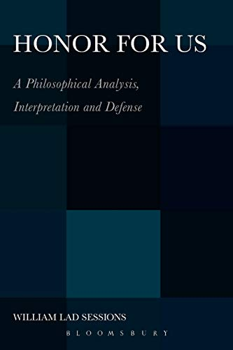 9781441146380: Honor For Us: A Philosophical Analysis, Interpretation and Defense