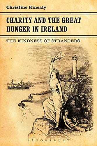 9781441146489: Charity and the Great Hunger in Ireland: The Kindness of Strangers