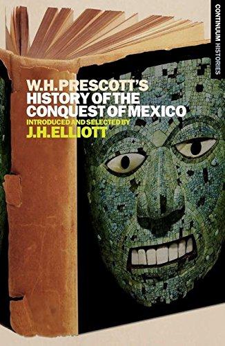 William H. Prescott's History of the Conquest: Prescott, William H.
