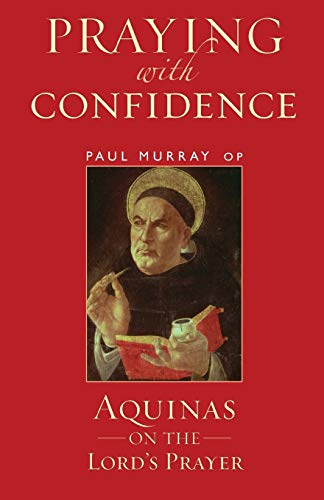9781441147134: Praying with Confidence: Aquinas on the Lord's Prayer