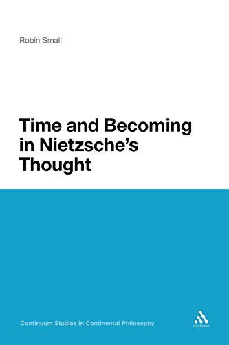 9781441147943: Time and Becoming in Nietzsche's Thought (Continuum Studies in Continental Philosophy)