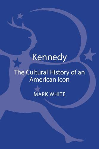 9781441148179: Kennedy: A Cultural History of an American Icon