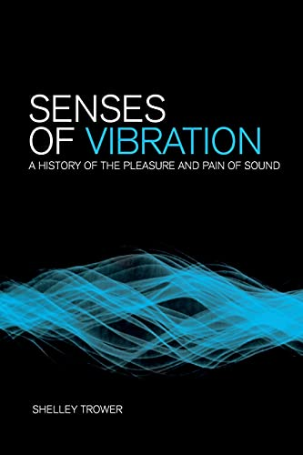 9781441148636: Senses of Vibration: A History of the Pleasure and Pain of Sound